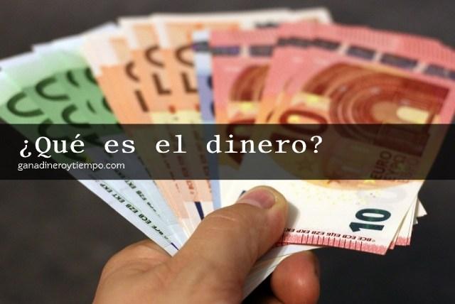 Qué es el dinero y por qué es importante que entiendas como funciona
